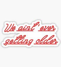 Never Getting Older Sticker