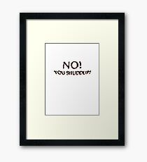 no! Framed Print