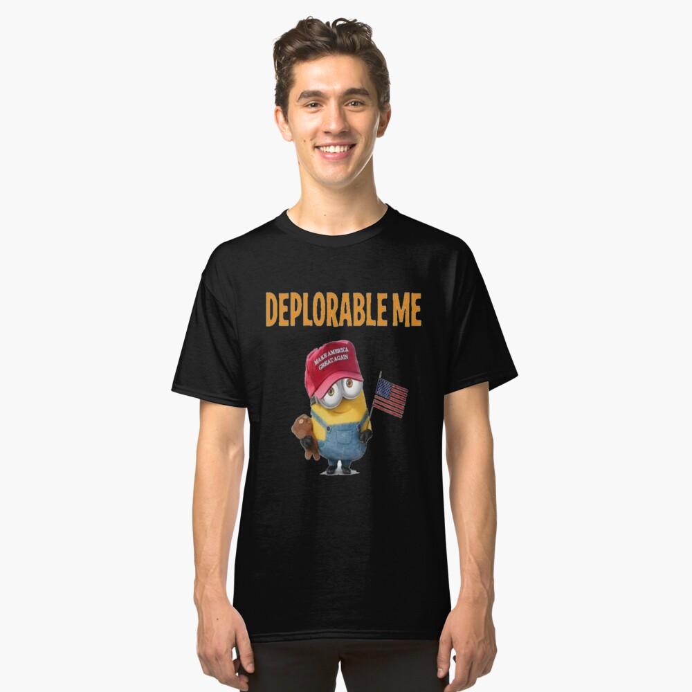 Deplorable Me - Classic Fit T-Shirt & Gear  Classic T-Shirt Front