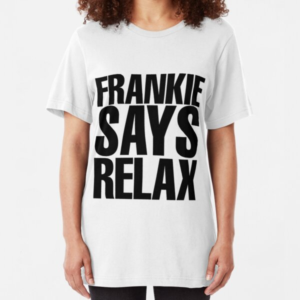 Frankie Says Relax Slim Fit T-Shirt