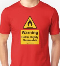 HELL IS HIGHLY FLAMMABLE- Christian Sign from #SignsoftheTimes Series T-Shirt