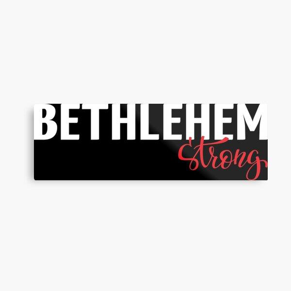 Bethlehem Strong Metal Print