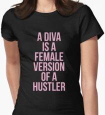 A DIVA IS A FEMALE VERSION OF A HUSTLER Women's Fitted T-Shirt