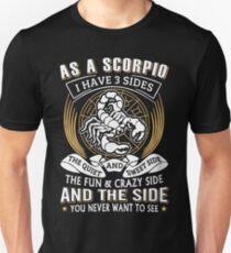 As A Scorpio I Have 3 Sides Unisex T-Shirt