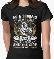 As A Scorpio I Have 3 Sides Women's Fitted T-Shirt