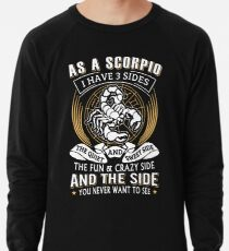 As A Scorpio I Have 3 Sides Lightweight Sweatshirt