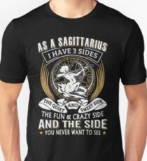 As A Sagittarius I Have 3 Sides Unisex T-Shirt