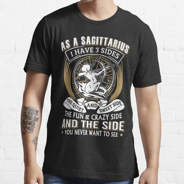 As A Sagittarius I Have 3 Sides Essential T-Shirt
