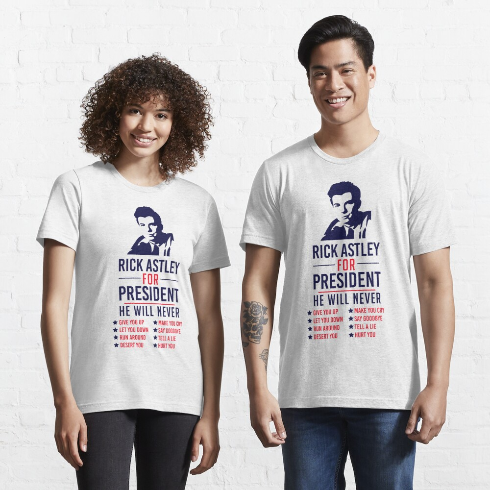 Rick Astley For President Essential T-Shirt