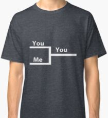 You vs Me In Bracket Classic T-Shirt