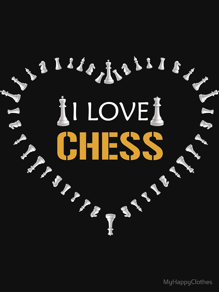 I love Chess, Chess vibes, cute gift for chess lovers by MyHappyClothes