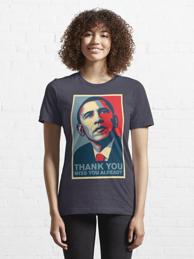 Alternate view of Obama - Thank You, Miss You Already Essential T-Shirt