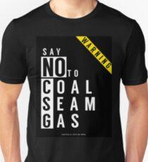 Say No to Coal Seam Gas (Anti Fracking) Australia Unisex T-Shirt