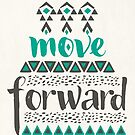 Move Forward by Pom Graphic Design
