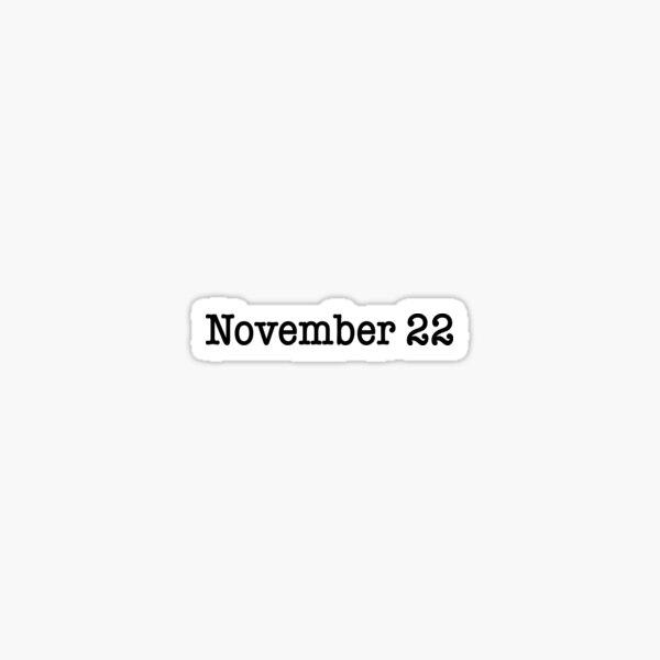 November 22 Sticker