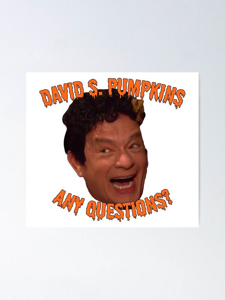 Alternate view of David S. Pumpkins - Any Questions? Poster