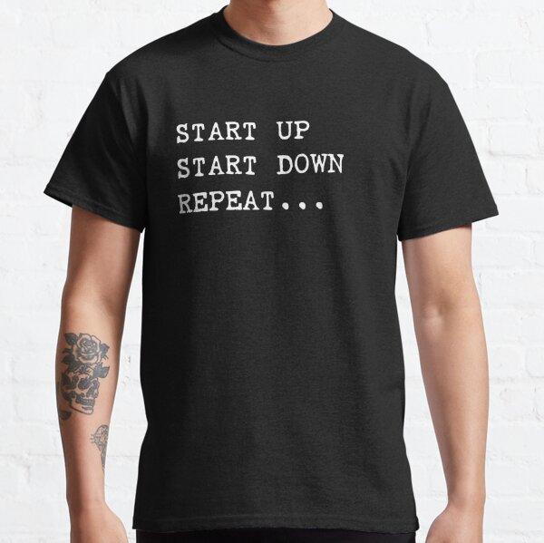 Startup, Start-down, Repeat - Serial Entrepreneur Classic T-Shirt