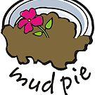 Mud Pie by evisionarts
