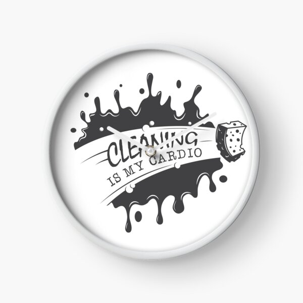 Funny Quote  Cleaning Is My Cardio Housekeeping Clock