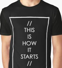 This is how it starts - transparent Graphic T-Shirt