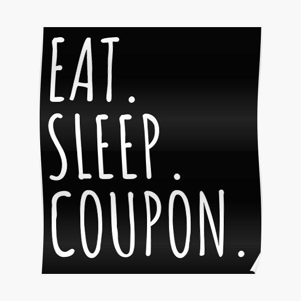 EAT. SLEEP. COUPON. Poster