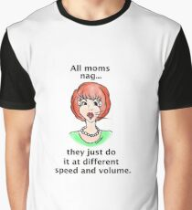 All Moms Nag Graphic T-Shirt