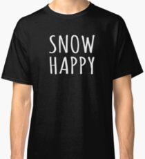 Snow Happy Winter Snow Quote Classic T-Shirt