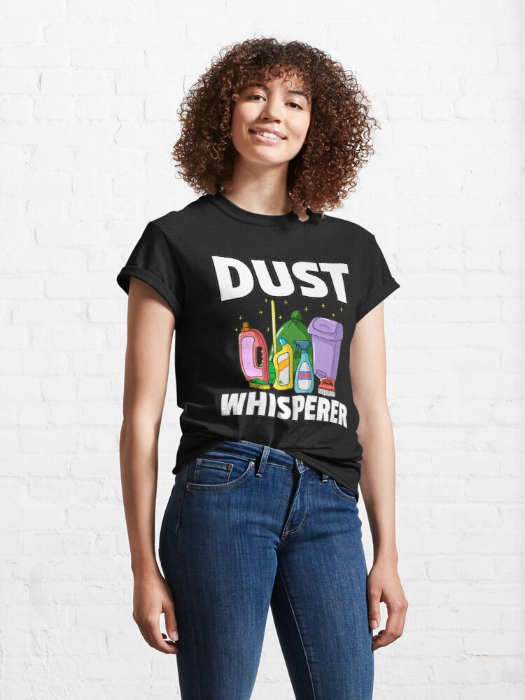 Alternate view of Dust Whisperer Housekeeping Cleaning Gift Housekeeper Premium  Classic T-Shirt