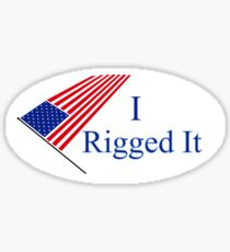 Election 2016: I Rigged It Sticker