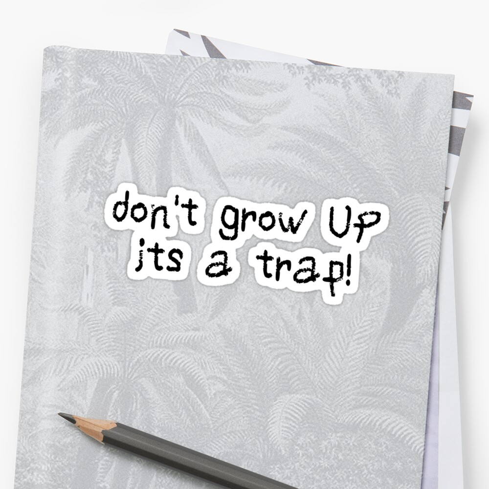 Dont Grow Up Adult Funny Gift Cool Birthday Gifts Kids Inspirational Motivational Quotes T Shirts Von
