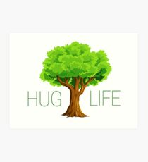 hug life tree hippie hippies inspirational natural green nature spiritual relaxning vegetarian vege t shirts Art Print