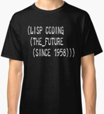 LISP coding: the future since 1958 (white text) Classic T-Shirt
