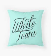 those white tears tho Throw Pillow