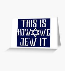 This Is How We Jew It Greeting Card
