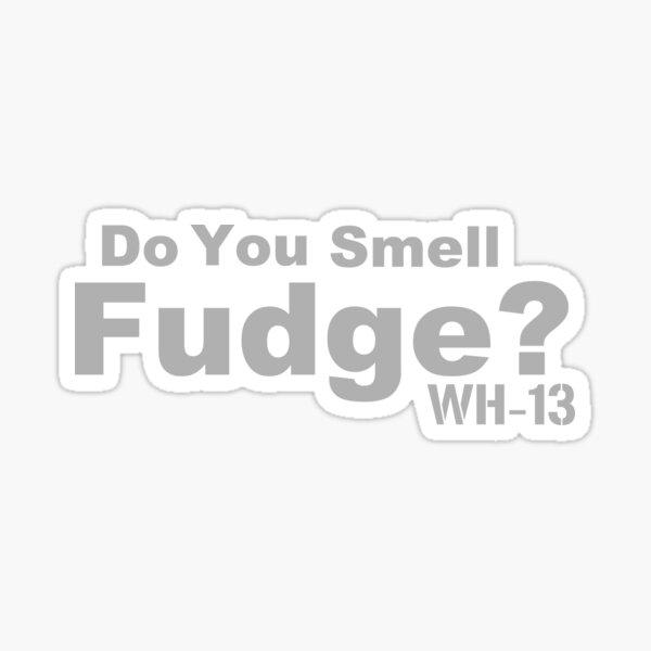 Do you Smell Fudge? Sticker