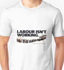'Labour isn't working' advert. Unisex T-Shirt