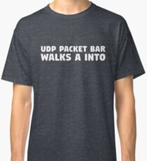 UDP Packet Walks into a Bar Classic T-Shirt