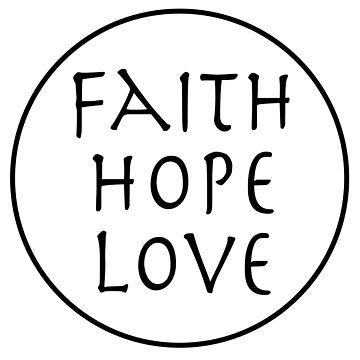 Faith Hope Love by maniacalaugh