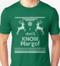 I Don't Know Margo! T-Shirt