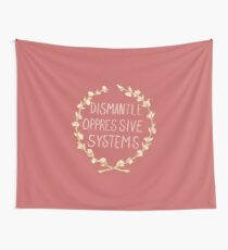 Dismantle Oppressive Systems- Variation 2 Wall Tapestry