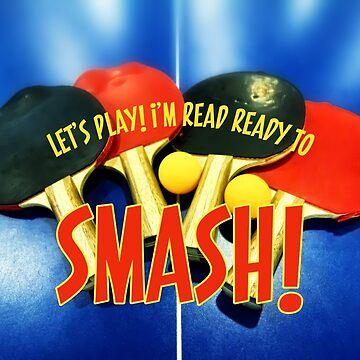 Ready to Smash Pingpong Bats Table Tennis Paddles Rackets by beverlyclaire
