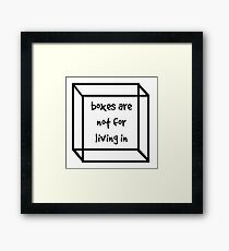 boxes are not for living in Framed Print