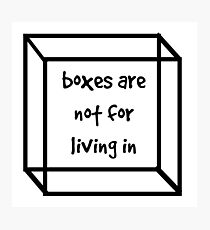 boxes are not for living in Photographic Print
