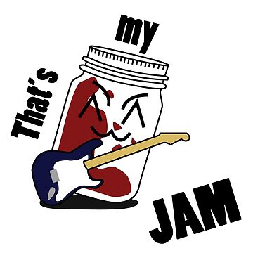 That's my JAM! by BrandonB9