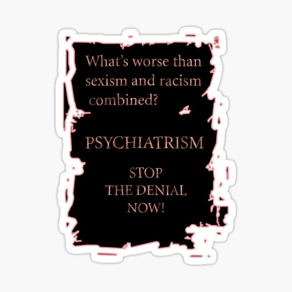 Psychiatrism Sticker