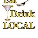 Eat Drink Local by evisionarts