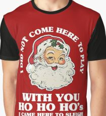 I Came To Sleigh Graphic T-Shirt