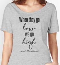 Wenn sie niedrig gehen, gehen wir hoch Loose Fit T-Shirt