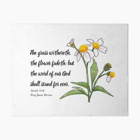 Isaiah 40:8  King James Version   Art Board Print