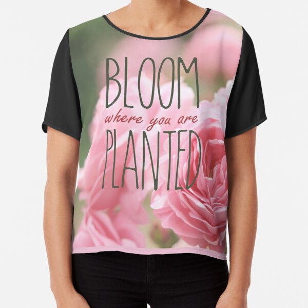Bloom Where You Are Planted Pink Roses 2 Chiffon Top